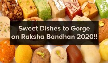 Sweet Dishes on Raksha Bandhan